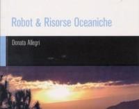 Robot & Risorse Oceaniche, di Donata Allegri