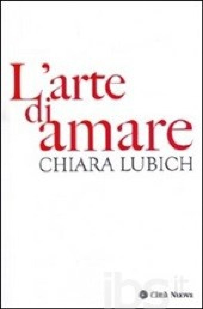 L'arte di amare di Chiara Lubich