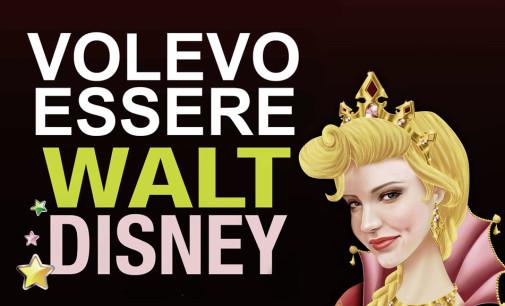 Volevo essere Walt Disney al Teatro Civico di Rocca di Papa