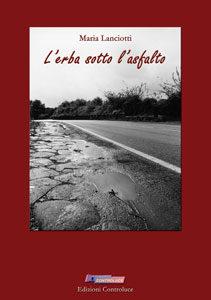L'erba sotto l'asfalto - Storie dalla piana dei Castelli dal '55 al '75