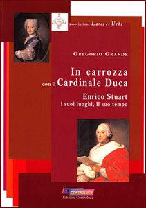 In carrozza con il Cardinale Duca Enrico Stuart