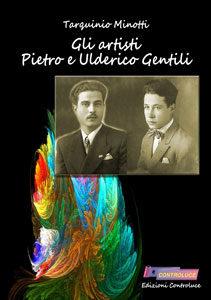 Gli artisti Pietro e Ulderico Gentili