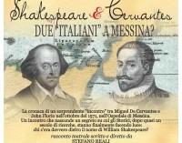 """""""La Volpe e il Leone"""" Shakespeare & Cervantes DUE """"ITALIANI"""" A MESSINA?"""