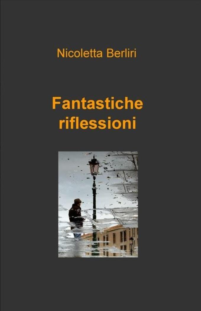 #dagli autori: Fantastiche riflessioni di N. Berliri