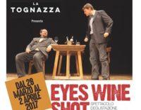 Lo spettacolo/degustazione – Sala Uno Teatro – P.za Porta San Giovanni, 10