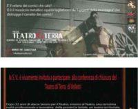 Velletri – Il Teatro di Terra Chiude!