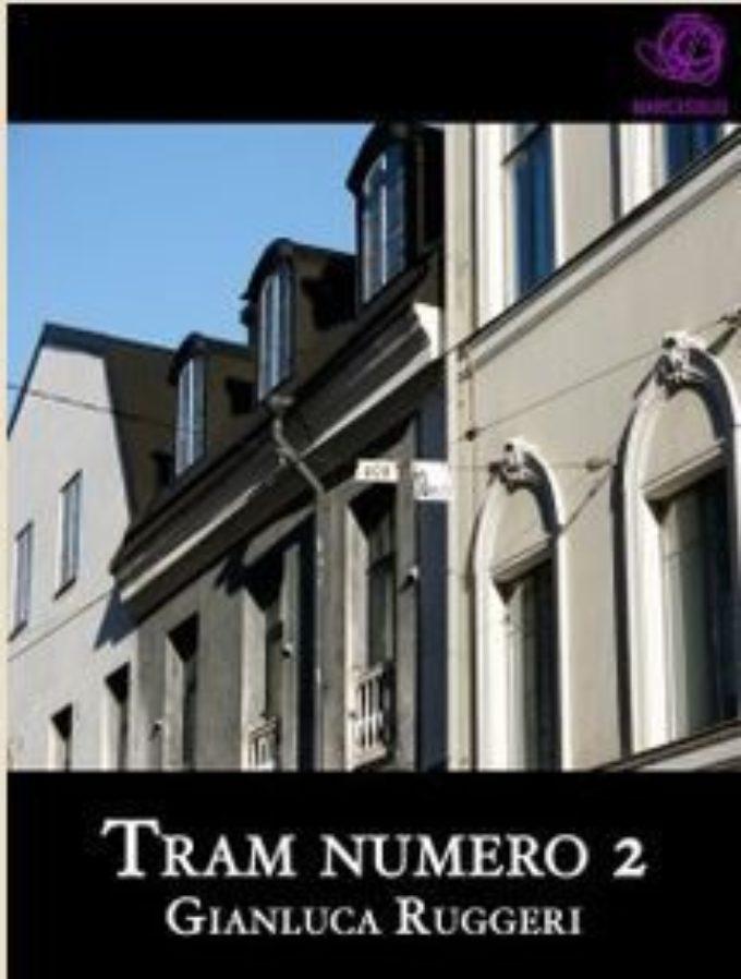 """Tram numero 2"" di Gianluca Ruggeri, Streetlib editore"