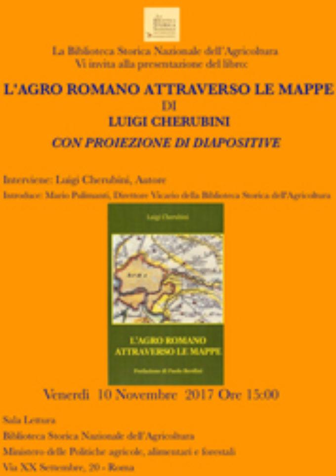"""""""L' Agro Romano attraverso le mappe"""" di Luigi Cherubini"""