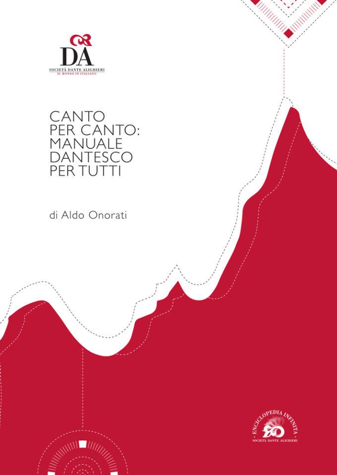 Canto per canto: manuale dantesco per tutti, di Aldo Onorati