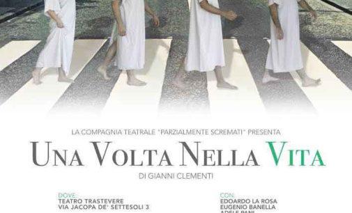 """Teatro Trastevere – """"Una volta nella vita"""""""