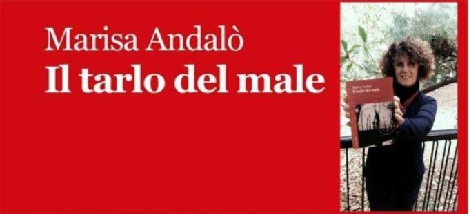 """""""Il tarlo del male"""" di Marisa Andalò"""