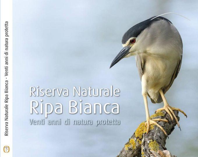 Ripa Bianca, vent'anni di natura protetta e un libro…