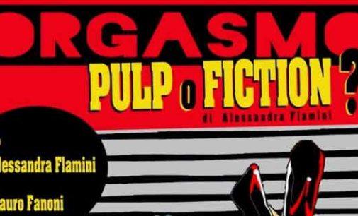 Teatro Bernini – Orgasmo…pulp o fiction?