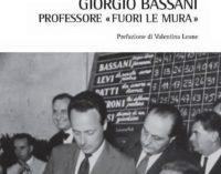 """""""Giorgio Bassani professore «fuori le mura»"""" di Rocco Della Corte"""