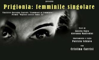 """Al Teatro Bernini """"Prigionia: femminile singolare"""""""