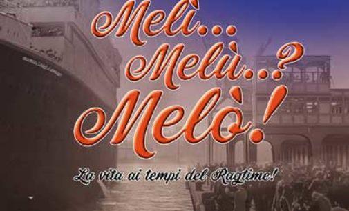 SIPARIO APERTO – MELI'… MELU'…? MELO'!