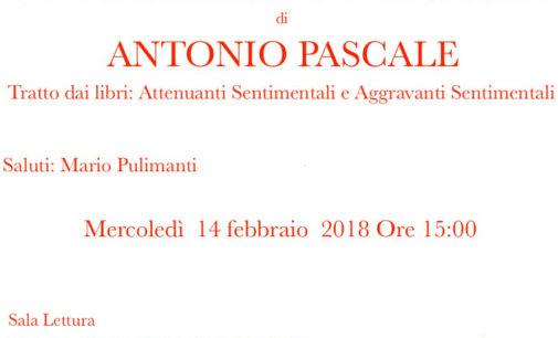 """Conferenza-spettacolo di Antonio Pascale dal titolo: """"4 lezioni sentimentali, 4 donne, 4 diversi modi di amare"""""""""""