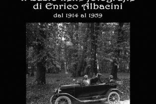 Il Lazio nelle fotografie di Enrico Albacini dal 1914 al 1959