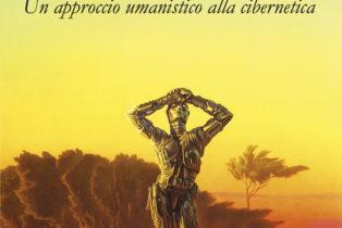 Verso il Robot sapiens. Un approccio umanistico alla cibernetica