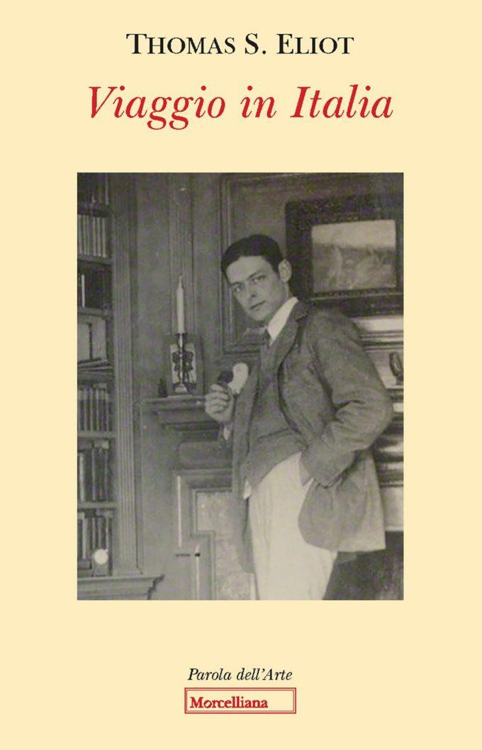"""In libreria l'inedito  """"Viaggio in Italia""""  di Thomas  S.  Eliot"""
