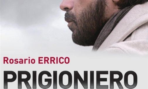 """A Roma """"Prigioniero della mia libertà"""" di Rosario Errico"""