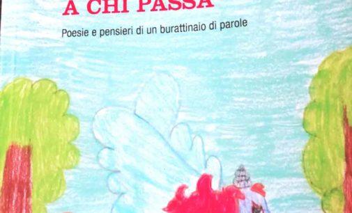 """""""A CHI PASSA"""", UN PICCOLO LIBRO CHE METTE LE ALI AL CUORE.."""