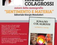 Castel San Pietro Romano – L'Artista Ignazio Colagrossi presenta la sua MONOGRAFIA Sentimento e Materia