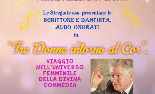 """Frascati –  """"TRE DONNE INTORNO AL COR""""  L'OMAGGIO DI ALDO ONORATI ALLE DONNE DELLA DIVINA COMMEDIA."""
