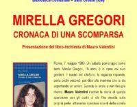 """""""Mirella Gregori, cronaca di una scomparsa"""", il libro-inchiesta di Mauro Valentini"""
