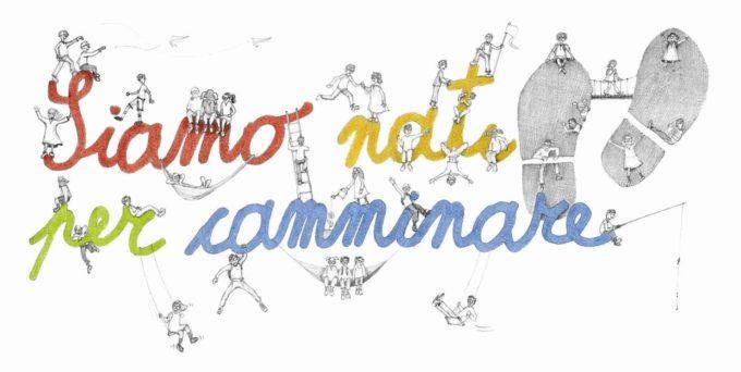 SIAMO NATI PER CAMMINARE 2019