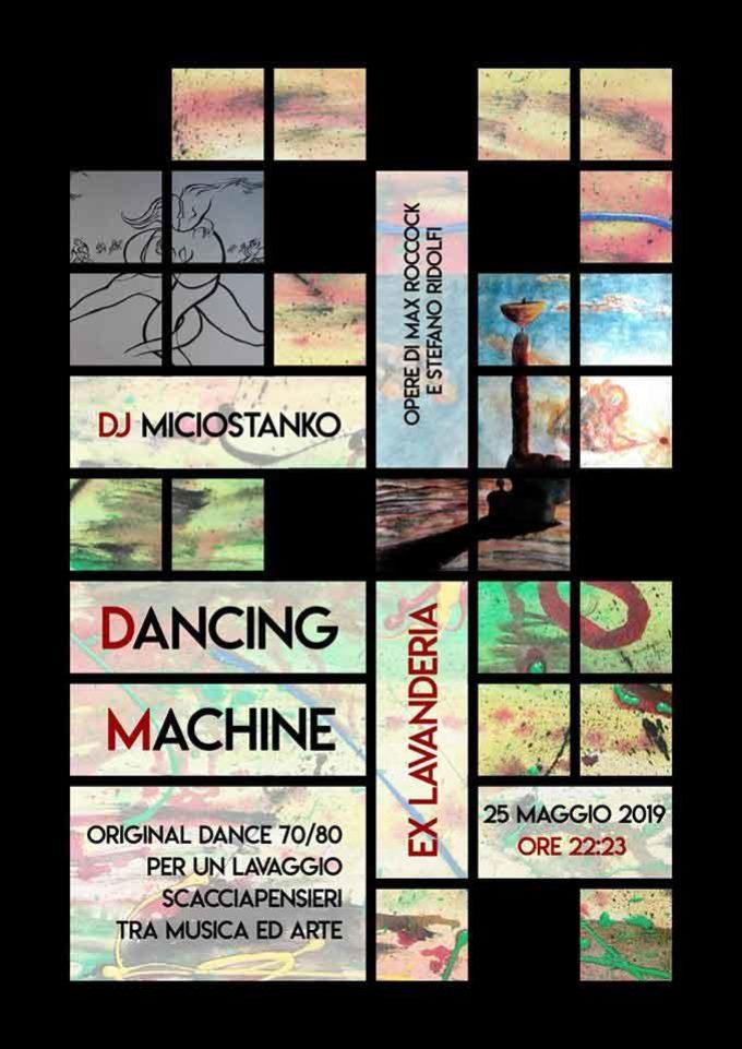 DANCING MACHINE  PER UN LAVAGGIO SCACCIA PENSIERI TRA MUSICA E ARTE