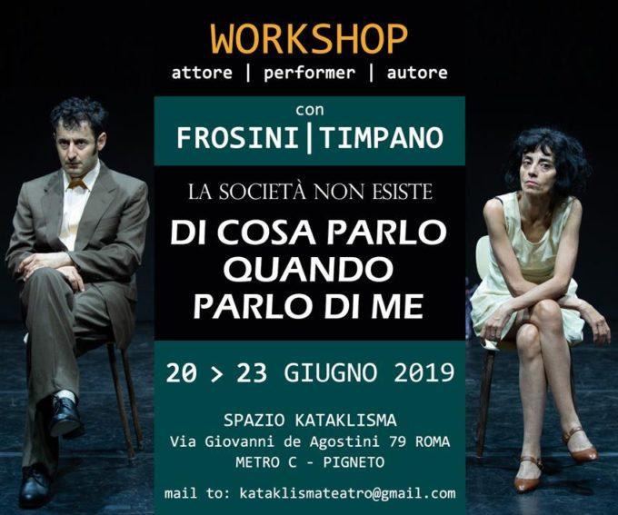 WORKSHOP con FROSINI/TIMPANO – 20 -23 GIUGNO – ROMA – per Attori / Performer / Autori