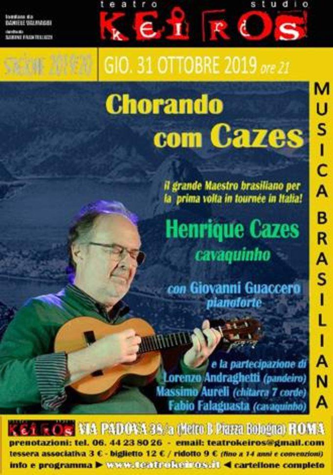 Il grande Maestro brasiliano HENRIQUE CAZES in tournée per la prima volta in Italia  al Teatro Studio Keiros di Roma il 31 ottobre alle 21