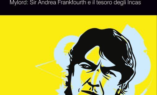 """Al Vomero """"Sir Andrea Frankfourth ed il tesoro degli Incas"""""""