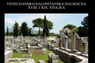 La Dalmazia veneto-salonitana dei Secoli XVIII e XIX