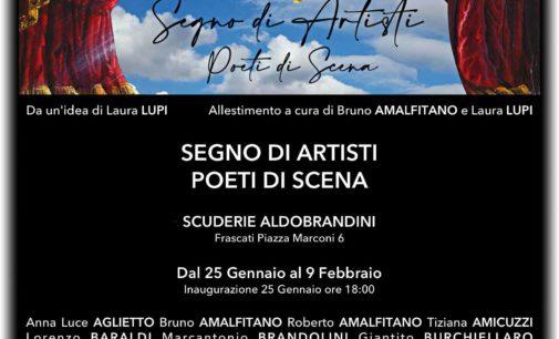 Frascati – Scuderie Aldobrandini   «Segno di Artisti Poeti di Scena»