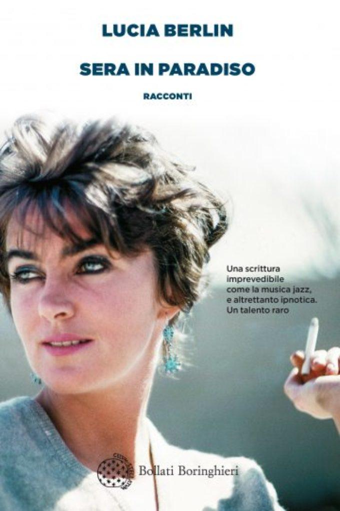 #Nonleggeteilibri – Sera in paradiso, il talento per i racconti di Lucia Berlin