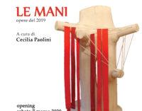 LE MANI – Personale di Paolo Martellotti
