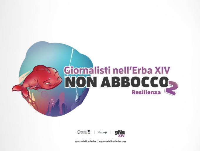 #GNE2020, Resilienza – Non abbocco, Online Edition 27 e 28 aprile – in diretta