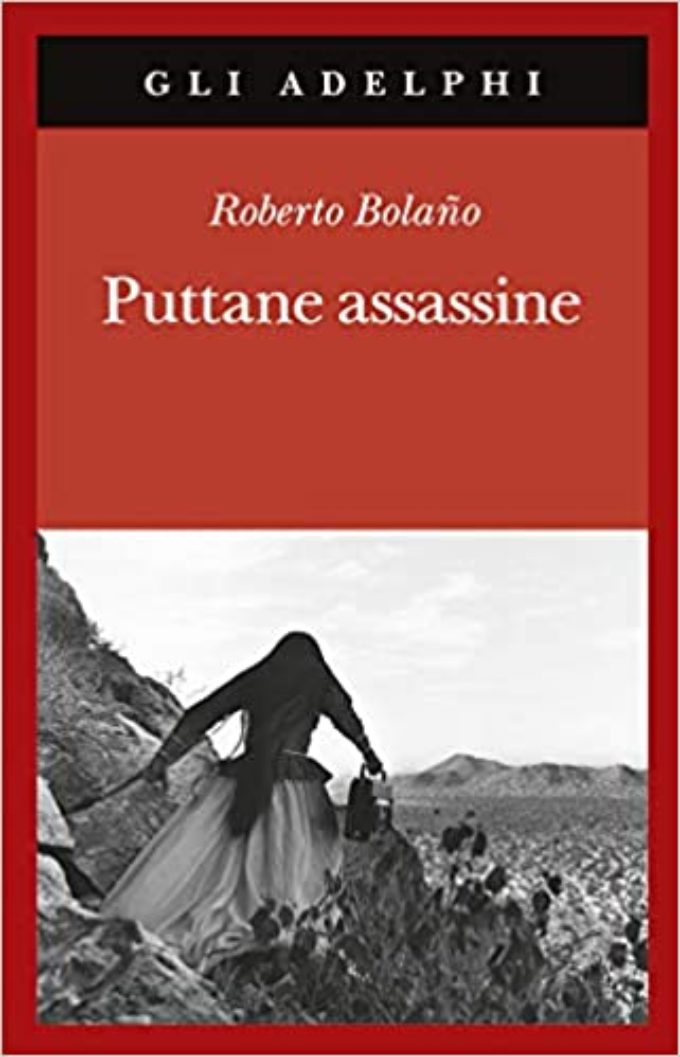 #Nonleggeteilibri – Puttane assassine, Bolaño racconta…