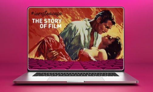 #IORESTOACASA con THE STORY OF FILM:  Il viaggio attraverso la storia del Cinema in streaming per 8 settimane.