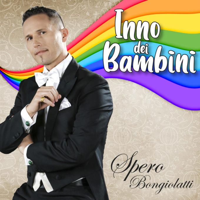 """MUSICA: IN USCITA IL 25 MAGGIO """"INNO DEI BAMBINI"""" DEL TENORE SPERO BONGIOLATTI"""