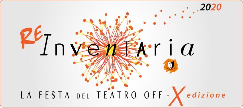 Re- Inventaria la festa del teatro off 10° | dal 9 al 18 ottobre 2020 |  carrozzerie_n.o.t. – Teatro Trastevere | Roma | Notizie in Controluce