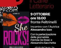 """She Rocks – Giornaliste musicali raccontano"" di Alessandra Izzo Venerdì 9 ottobre a Euroma2"