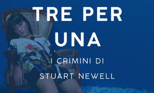 """Tre per una. I crimini di Stuart Newell"" di Roberta Palopoli"