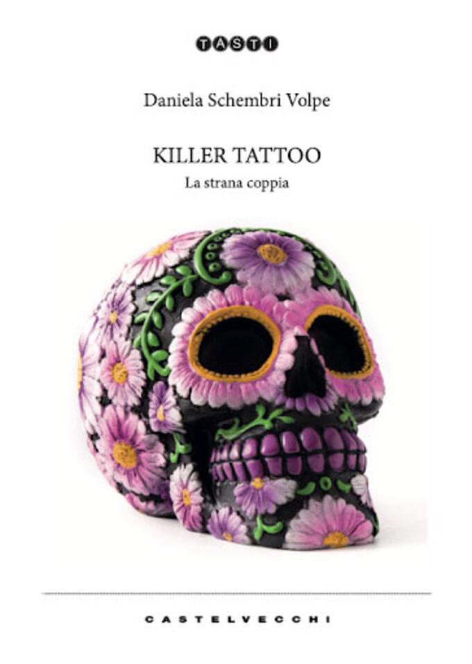 """""""Killer Tattoo: la strana coppia"""" di Daniela Schembri Volpe"""
