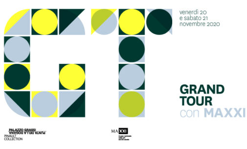 #PalazzoGrassiAtYours | GRAND TOUR con MAXXI Museo nazionale delle arti del XXI secolo, Roma | 1° edizione online | 20 – 21 novembre 2020