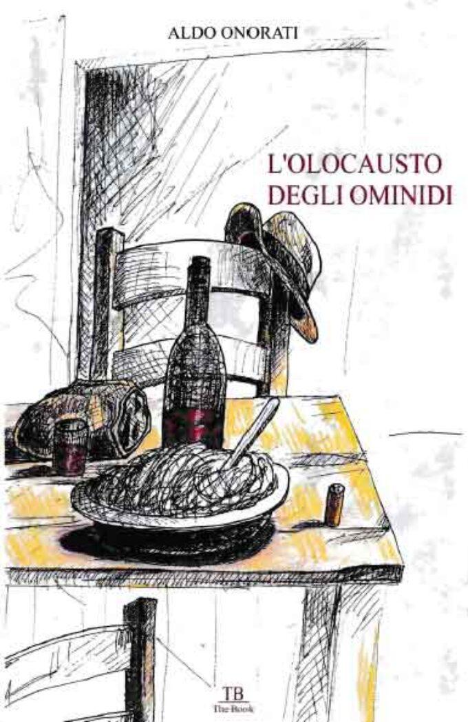 """Nuova ristampa per """"L'olocausto degli ominidi"""" di Aldo Onorati"""