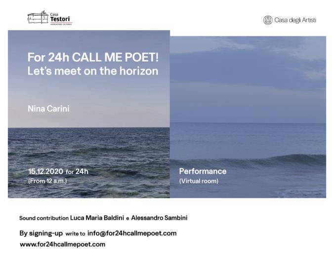 Casa degli Artisti e Casa Testori   For24h CALL ME POET! Let's meet on the horizon di Nina Carini   15 dicembre 2020