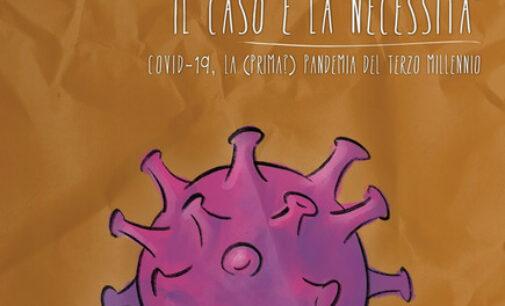 Il caso e la necessità. Covid-19, la (prima?) pandemia del Terzo Millennio